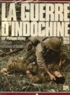 La Guerre d'Indochine - Philippe Heduy